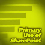 Primary Use of SharePoint
