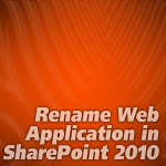 Rename Web Application in SharePoint 2010